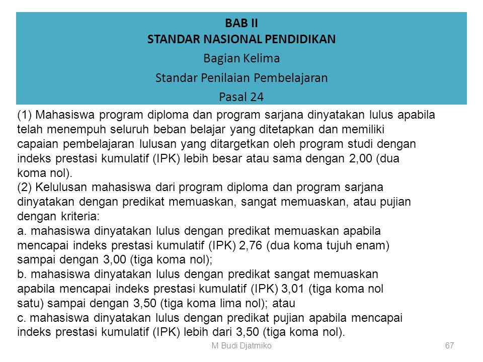 BAB II STANDAR NASIONAL PENDIDIKAN Bagian Kelima Standar Penilaian Pembelajaran Pasal 23 (5) Hasil penilaian capaian pembelajaran lulusan pada akhir p