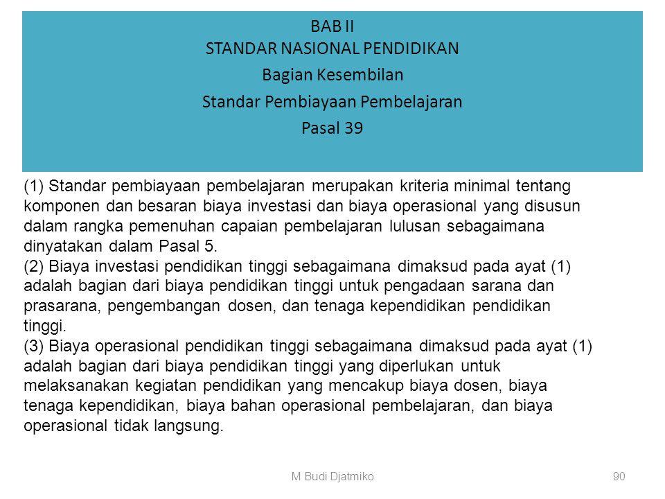 BAB II STANDAR NASIONAL PENDIDIKAN Bagian Kedelapan Standar Pengelolaan Pembelajaran Pasal 38 d. melakukan pemantauan dan evaluasi terhadap kegiatan p