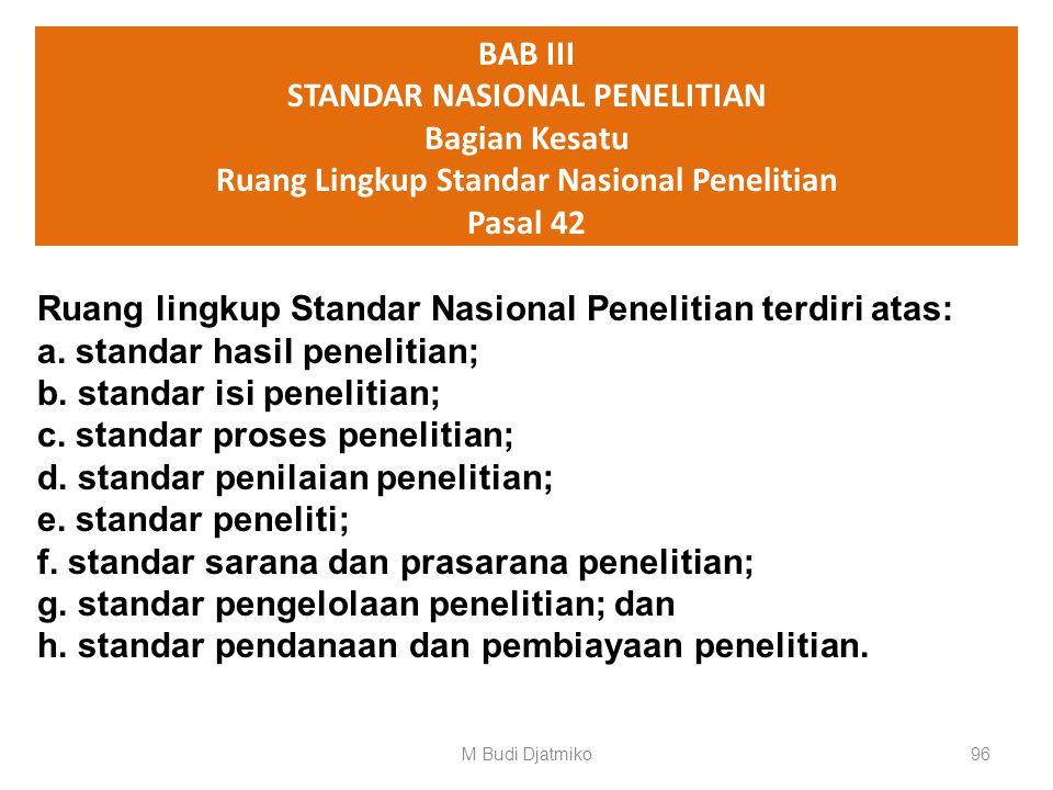 Isi Permendikbud No.049/2014 : Standar Nasional Pendidikan Tinggi (65 pasal) : BAB II STANDAR NASIONAL PENDIDIKAN Pasal 4 s/d 41 (38) 95M Budi Djatmik