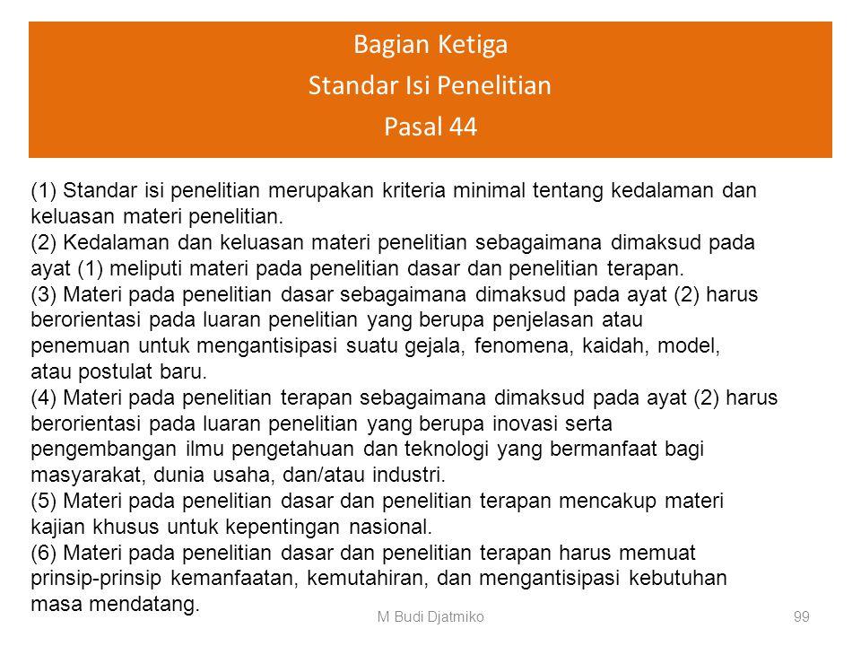 Bagian Kedua Standar Hasil Penelitian Pasal 43 (4) Hasil penelitian mahasiswa, selain harus mememenuhi ketentuan pada ayat (2), harus mengarah pada te