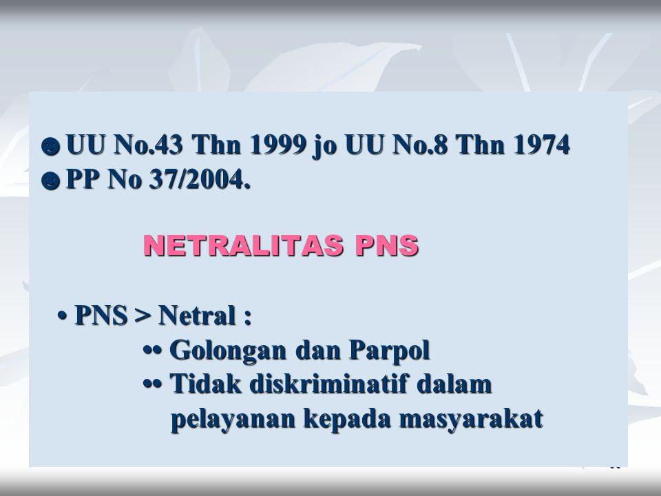 10 TUJUAN NASIONAL dalam konteks pelaksanaan UU Nomor 43 Tahun 1999 :  utk mewujudkan masy. Madani yang taat hukum,  berperadaban modern,  demokrat