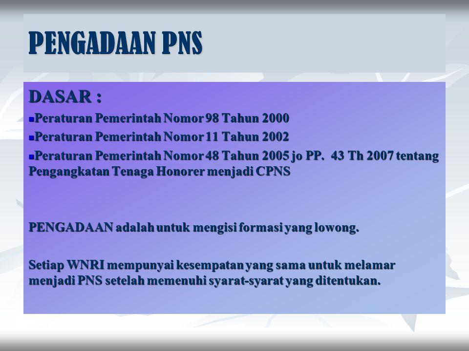FORMASI terdiri dari : a. formasi PNS pusat b. formasi PNS daerah FORMASI PNS DAERAH untuk masing-masing satuan organisasi Pemerintah Daerah setiap ta