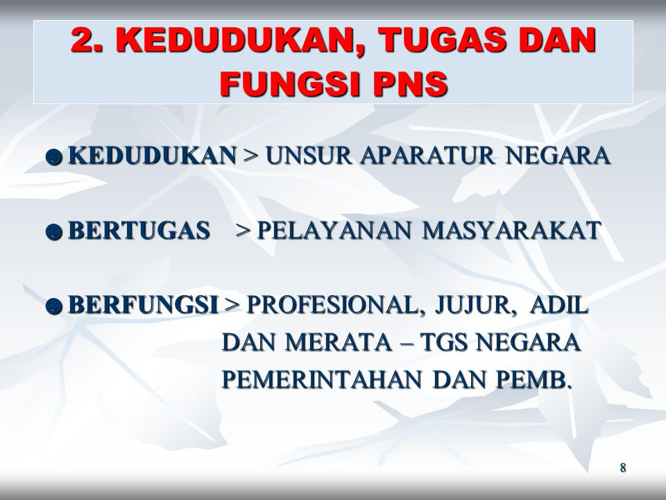 Pengadaan Pegawai Negeri Sipil dilaksanakan mulai dari :  Perencanaan  Pengumuman  Pelamaran  Penyaringan  Pengangkatan CPNS  Pengangkatan PNS.