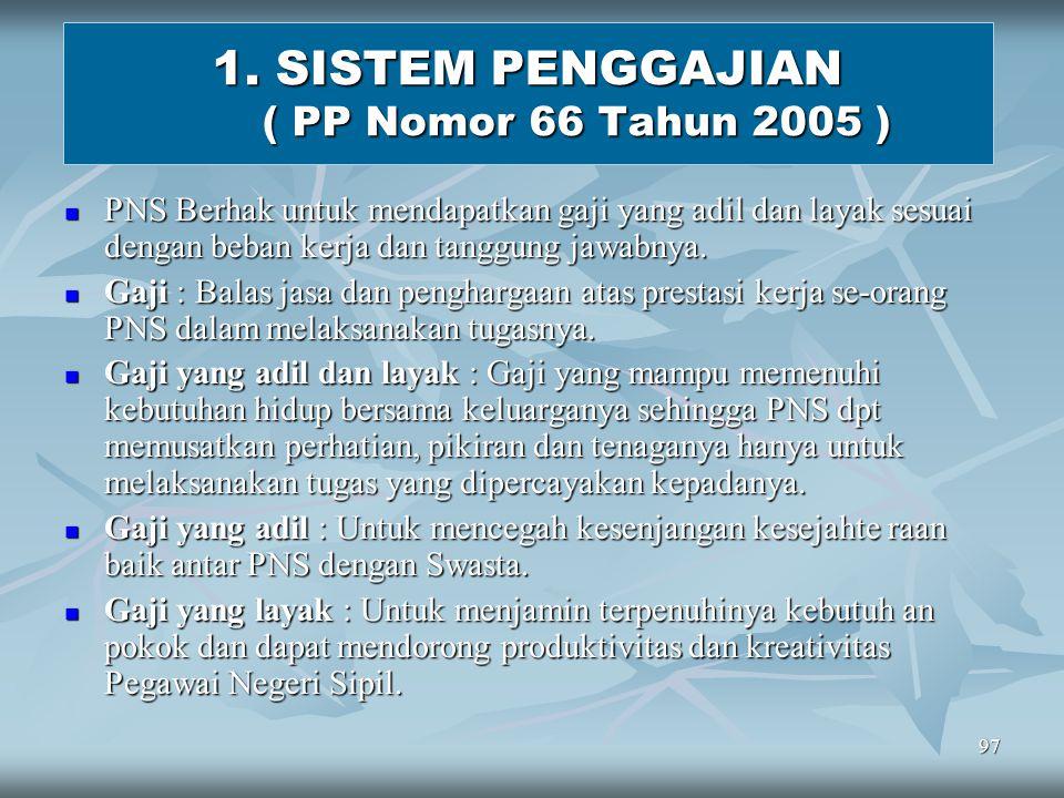 96 D. SISTEM PENGGAJIAN DAN PENGHARGAAN PNS 1. SISTEM PENGGAJIAN PNS 1. SISTEM PENGGAJIAN PNS ~ PP Nomor 7 Tahun 1977 jo ~ PP Nomor 7 Tahun 1977 jo ~