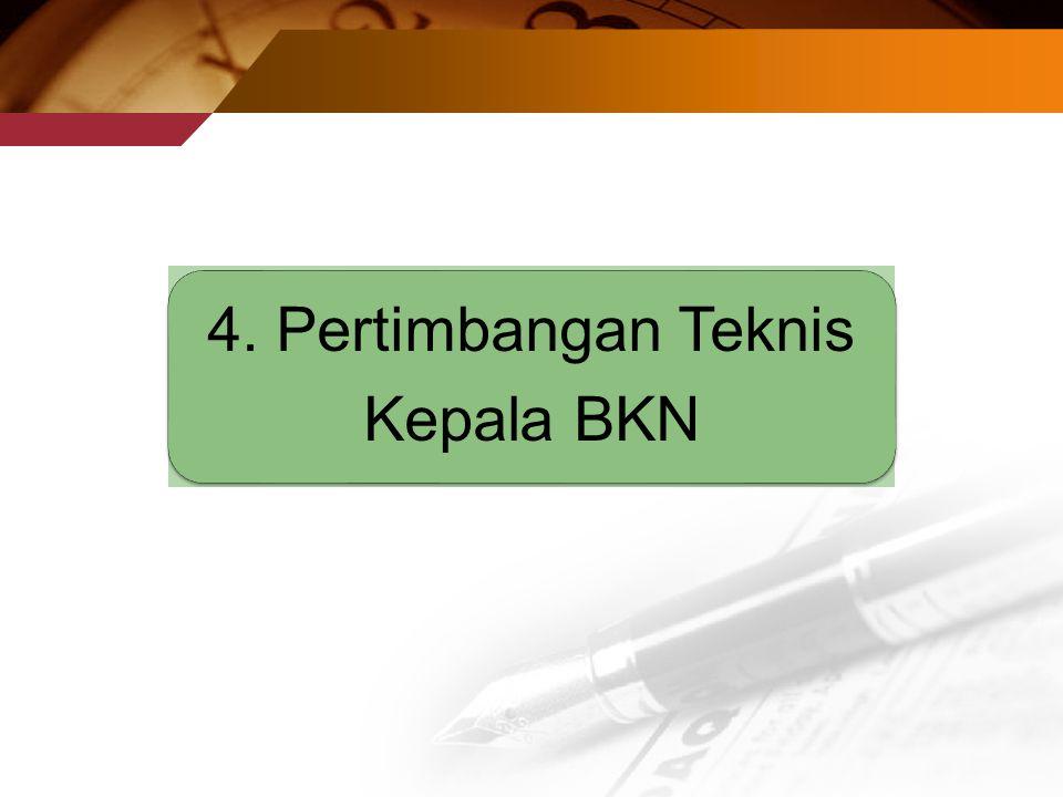 4. Pertimbangan Teknis Kepala BKN
