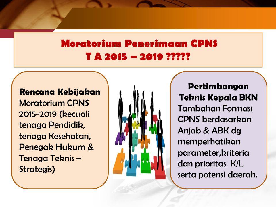 Moratorium Penerimaan CPNS T A 2015 – 2019 ????.