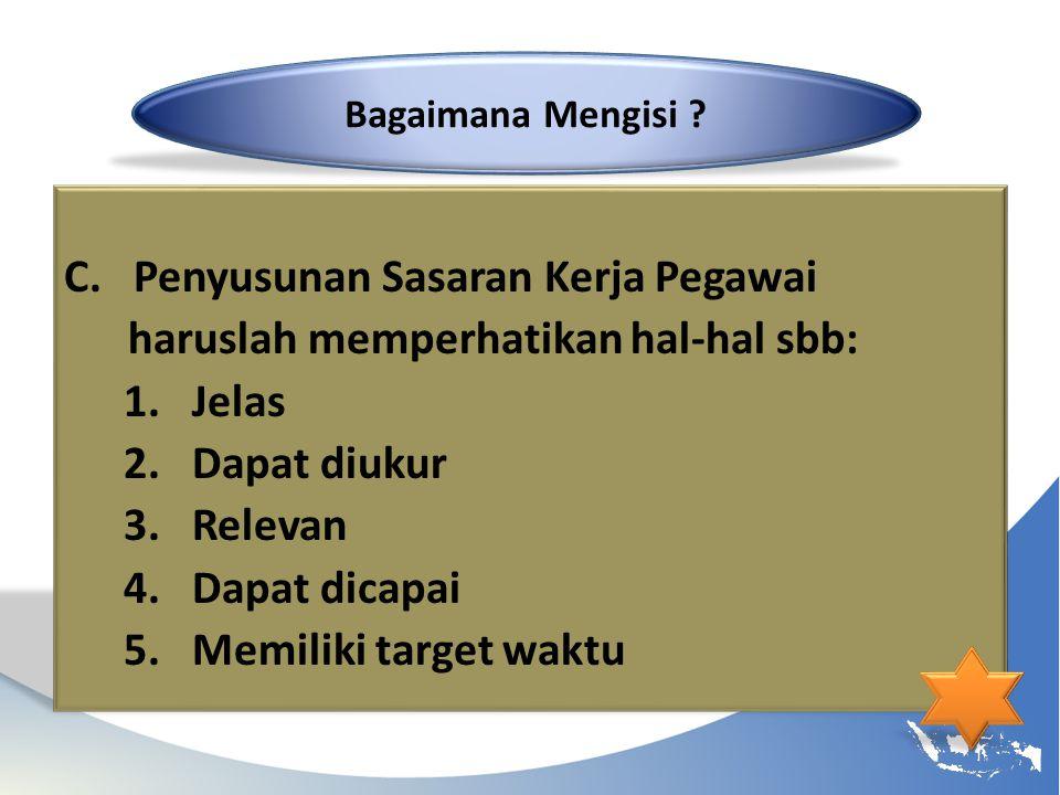 FORMULIR PENILAIAN SASARAN KERJA PEGAWAI NEGERI SIPIL Jangka waktu penilaian 01 Januari s/d 31 Desember 2013 Jakarta, 31 Desember 2013 Pejabat Penilai Nama NIP.