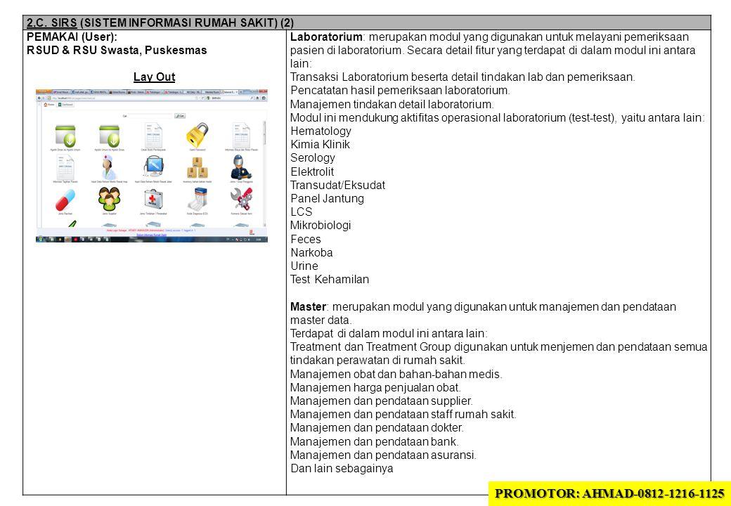 2,C. SIRS (SISTEM INFORMASI RUMAH SAKIT) (2) PEMAKAI (User): RSUD & RSU Swasta, Puskesmas Lay Out Laboratorium: merupakan modul yang digunakan untuk m