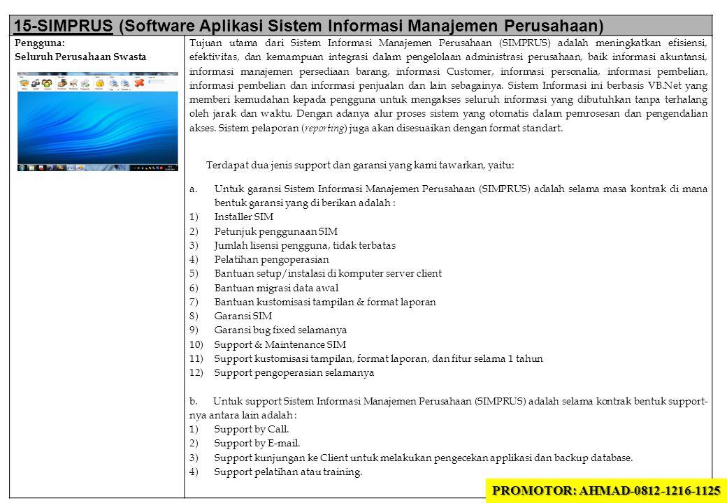 15-SIMPRUS (Software Aplikasi Sistem Informasi Manajemen Perusahaan) Pengguna: Seluruh Perusahaan Swasta Tujuan utama dari Sistem Informasi Manajemen