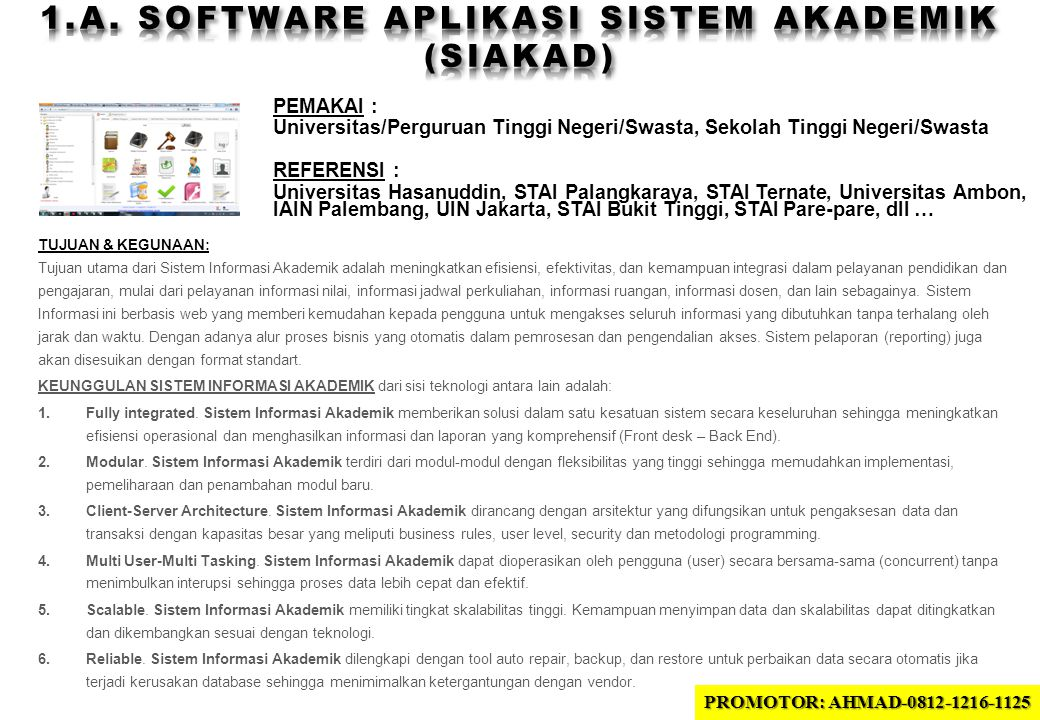 PEMAKAI : Universitas/Perguruan Tinggi Negeri/Swasta, Sekolah Tinggi Negeri/Swasta REFERENSI : Universitas Hasanuddin, STAI Palangkaraya, STAI Ternate