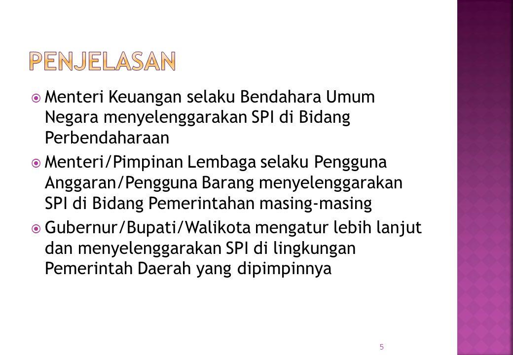  Menteri Keuangan selaku Bendahara Umum Negara menyelenggarakan SPI di Bidang Perbendaharaan  Menteri/Pimpinan Lembaga selaku Pengguna Anggaran/Peng