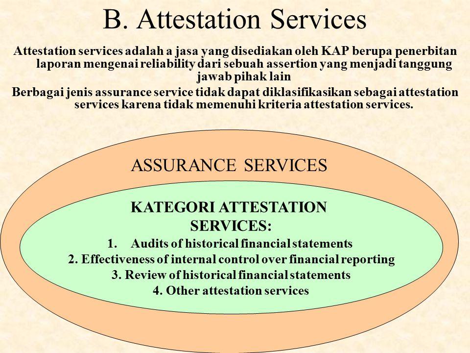 A. Assurance Services  Pengambil keputusan mencari assurance (kepastian) terkait reliability information yang akan digunakan untuk mengambil keputusa
