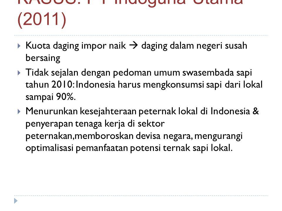 Kuota daging impor naik  daging dalam negeri susah bersaing  Tidak sejalan dengan pedoman umum swasembada sapi tahun 2010: Indonesia harus mengkon