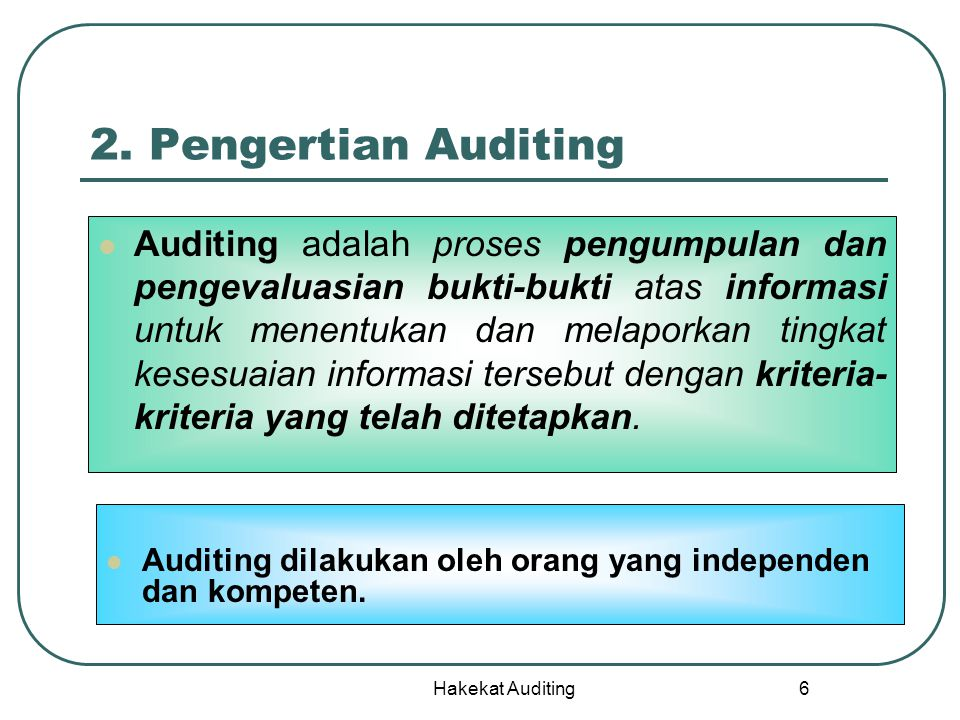 Hakekat Auditing 27 Jenis auditor Internal auditor Private sector Govermental sector External auditor Company BPKBPKP To president To DPR To President director/ audit comittee To stakeholder External auditor Internal auditor Govermental auditor