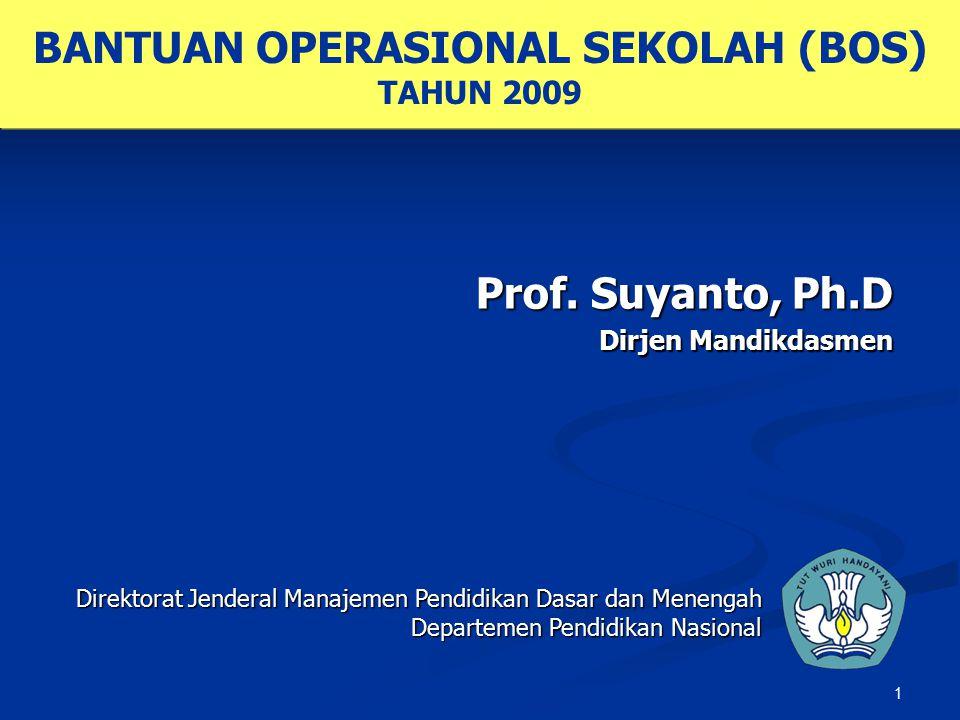 1 Prof. Suyanto, Ph.D Dirjen Mandikdasmen Direktorat Jenderal Manajemen Pendidikan Dasar dan Menengah Departemen Pendidikan Nasional BANTUAN OPERASION