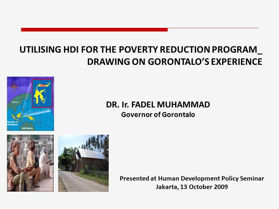 Presented at Human Development Policy Seminar Jakarta, 13 October 2009 DR.