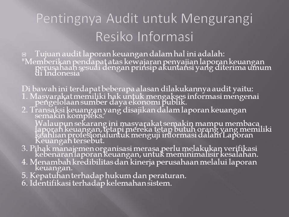  Tujuan audit laporan keuangan dalam hal ini adalah: