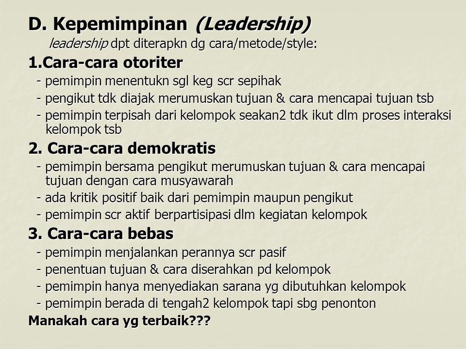 D. Kepemimpinan (Leadership) leadership dpt diterapkn dg cara/metode/style: leadership dpt diterapkn dg cara/metode/style: 1.Cara-cara otoriter - pemi