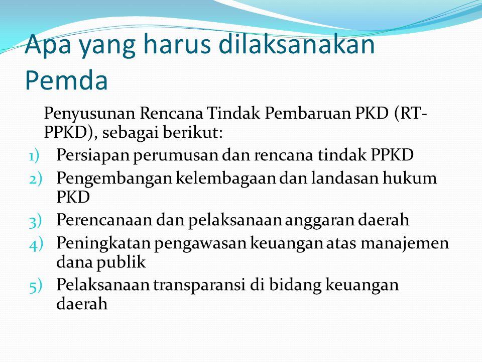 Apa yang harus dilaksanakan Pemda Penyusunan Rencana Tindak Pembaruan PKD (RT- PPKD), sebagai berikut: 1) Persiapan perumusan dan rencana tindak PPKD