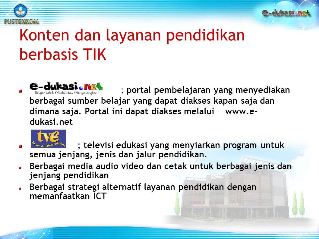 ; ; portal pembelajaran yang menyediakan berbagai sumber belajar yang dapat diakses kapan saja dan dimana saja. Portal ini dapat diakses melalui www.e