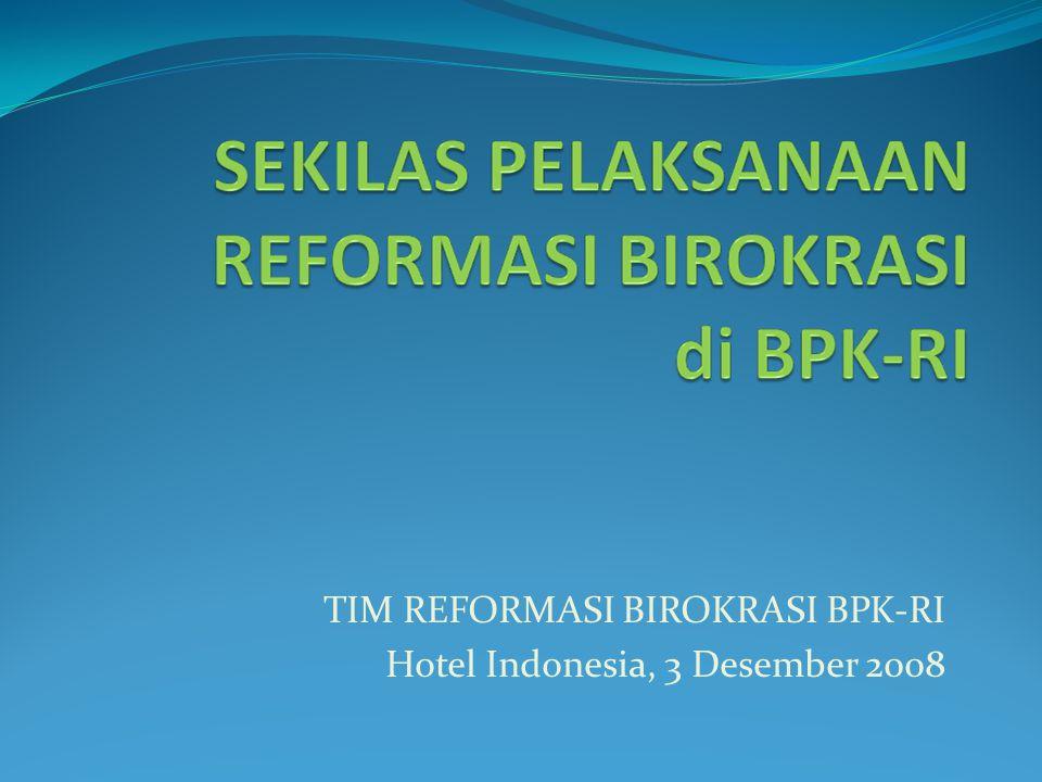 TIM REFORMASI BIROKRASI BPK-RI Hotel Indonesia, 3 Desember 2008