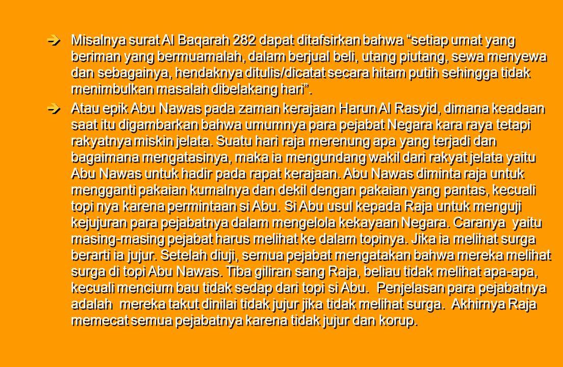 """èMisalnya surat Al Baqarah 282 dapat ditafsirkan bahwa """"setiap umat yang beriman yang bermuamalah, dalam berjual beli, utang piutang, sewa menyewa dan"""