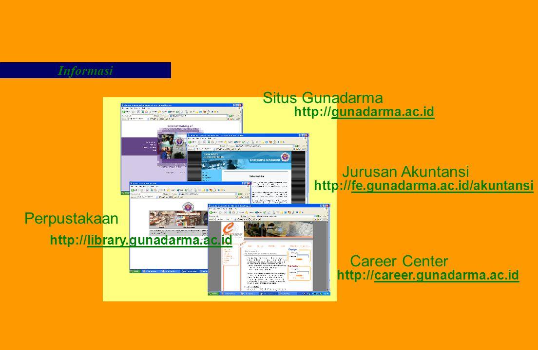 Informasi Situs Gunadarma http://gunadarma.ac.id Jurusan Akuntansi http://fe.gunadarma.ac.id/akuntansi Perpustakaan http://library.gunadarma.ac.id Car