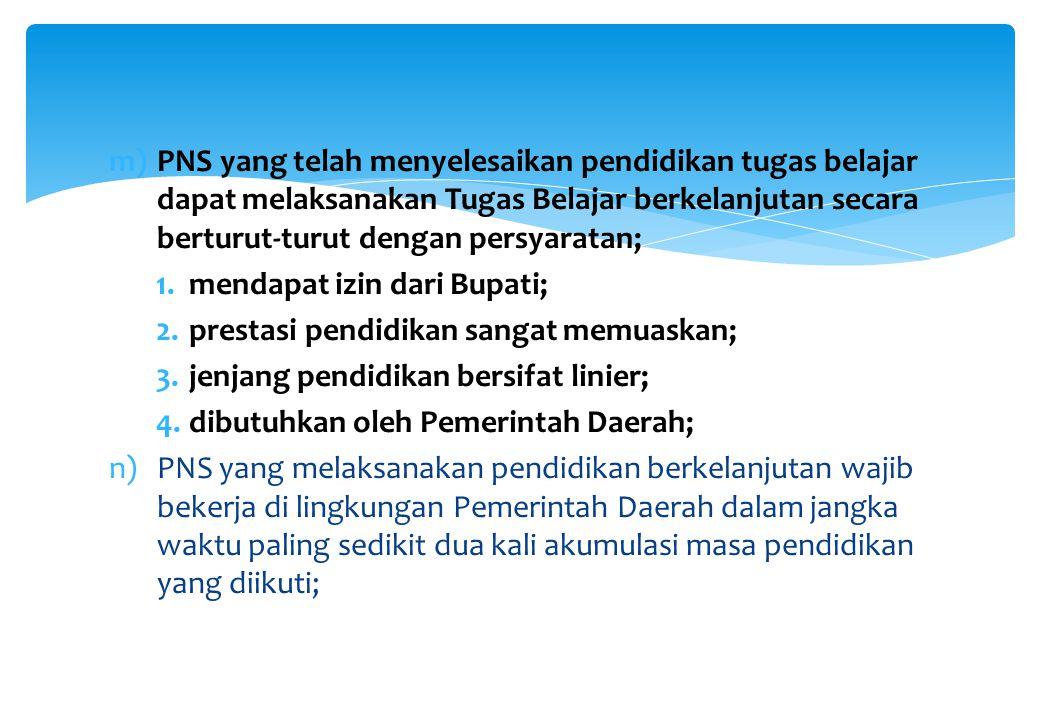 m)PNS yang telah menyelesaikan pendidikan tugas belajar dapat melaksanakan Tugas Belajar berkelanjutan secara berturut-turut dengan persyaratan; 1.men