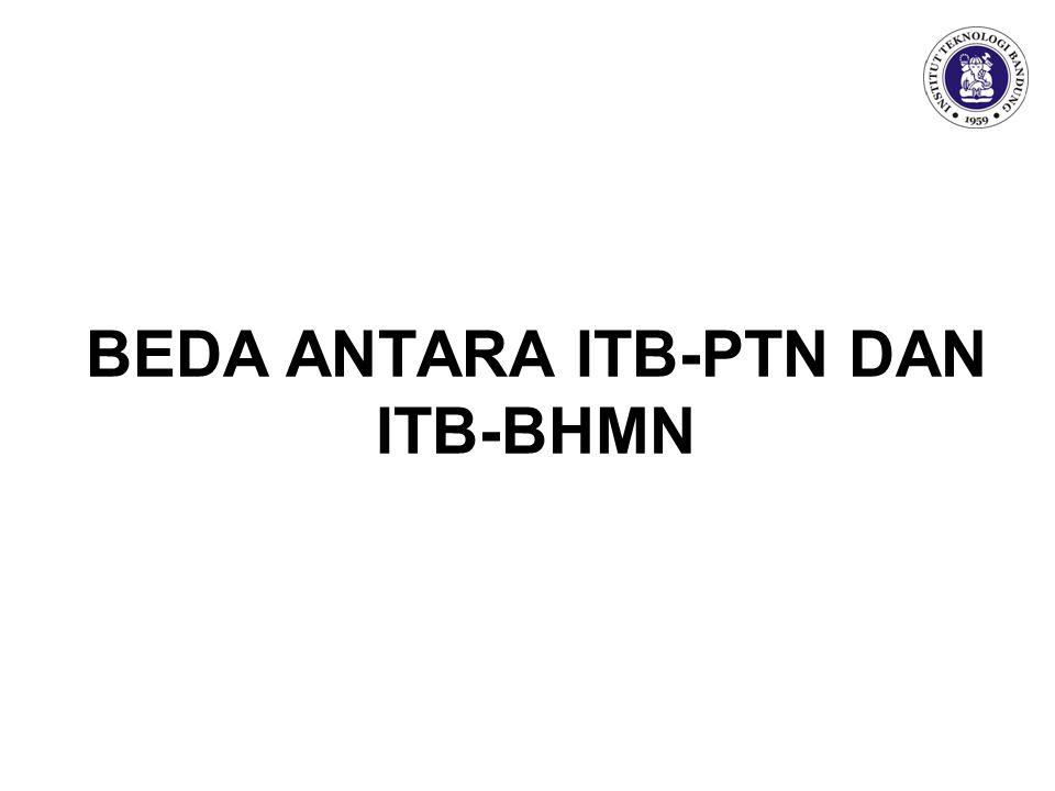 BEDA ANTARA ITB-PTN DAN ITB-BHMN