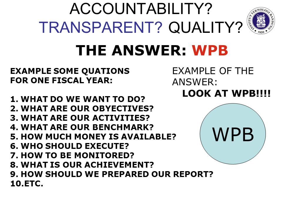 ACCOUNTABILITY. TRANSPARENT. QUALITY.