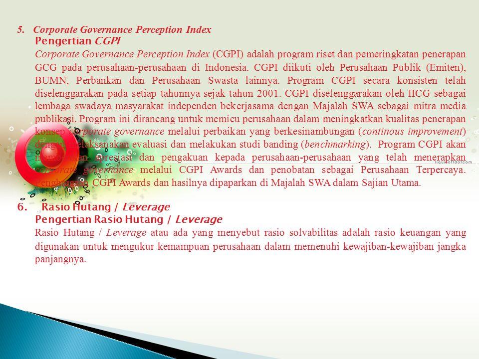 5. Corporate Governance Perception Index Pengertian CGPI Corporate Governance Perception Index (CGPI) adalah program riset dan pemeringkatan penerapan