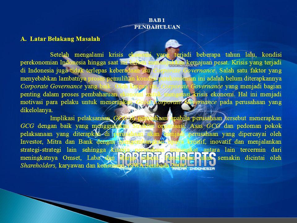 BAB 1 PENDAHULUAN A. Latar Belakang Masalah Setelah mengalami krisis ekonomi yang terjadi beberapa tahun lalu, kondisi perekonomian Indonesia hingga s