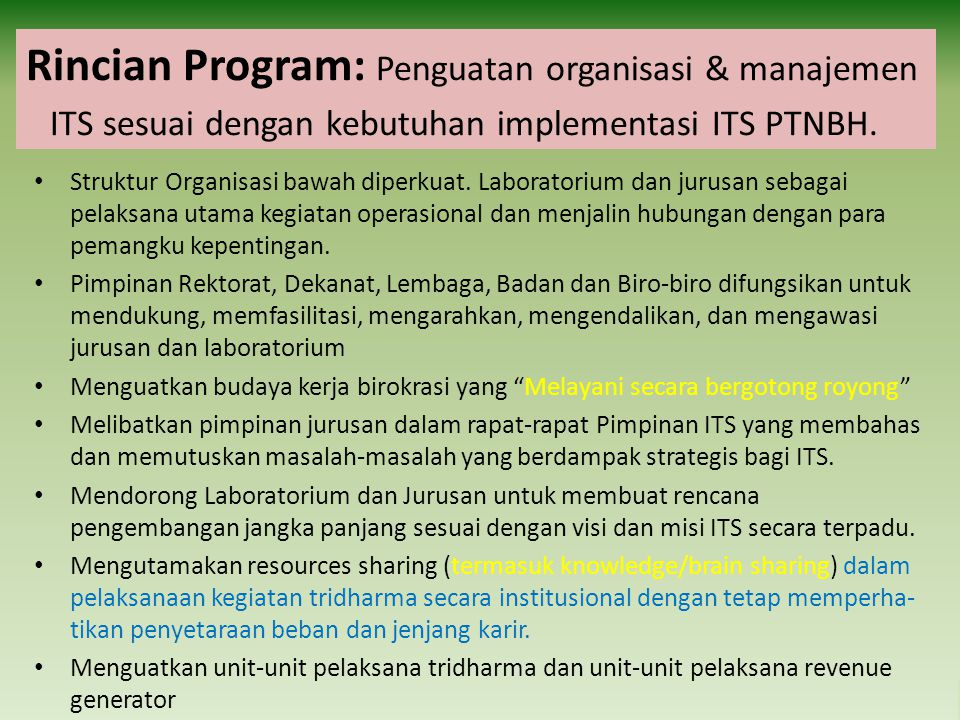 Rincian Program: Penguatan organisasi & manajemen ITS sesuai dengan kebutuhan implementasi ITS PTNBH. Struktur Organisasi bawah diperkuat. Laboratoriu