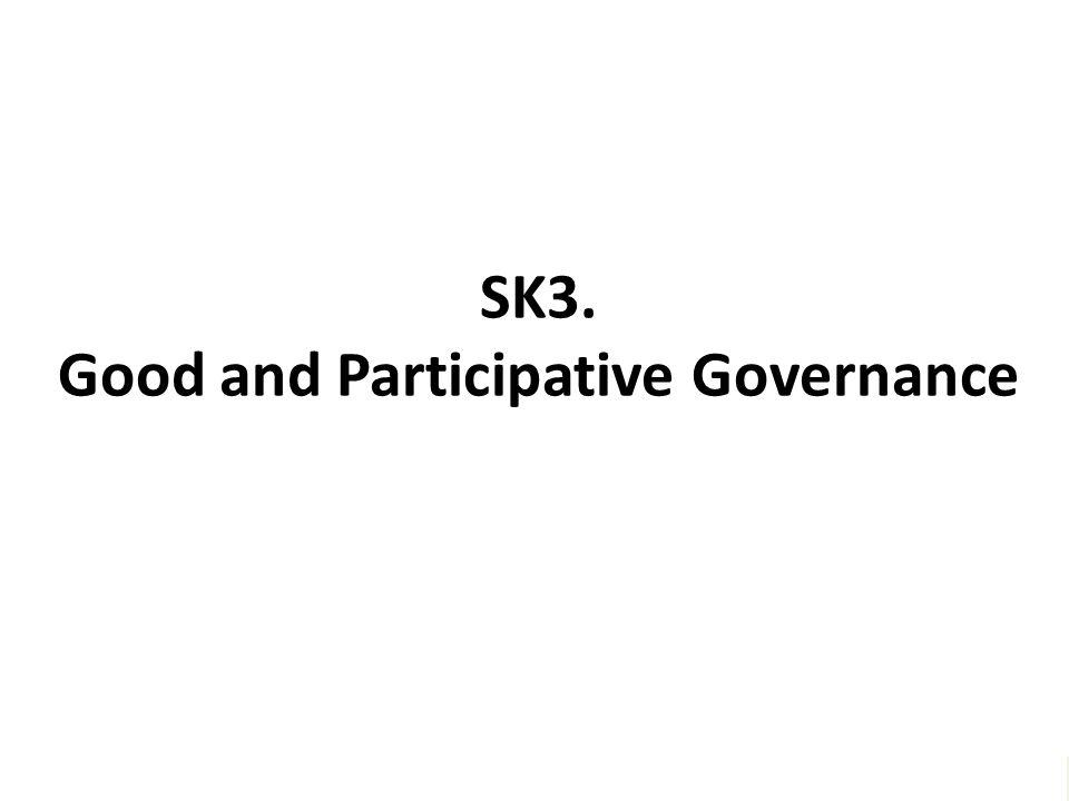 """SK3. Good and Participative Governance """"Melayani semua dengan jiwa Kegotongroyongan – untuk menggapai Kesejahtteraan bersama – dan meraih Keunggulan"""""""