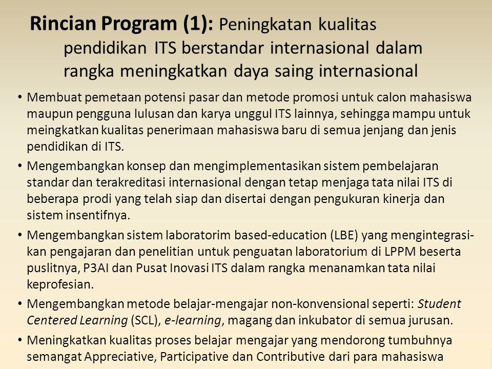 Rincian Program (1): Peningkatan kualitas pendidikan ITS berstandar internasional dalam rangka meningkatkan daya saing internasional Membuat pemetaan