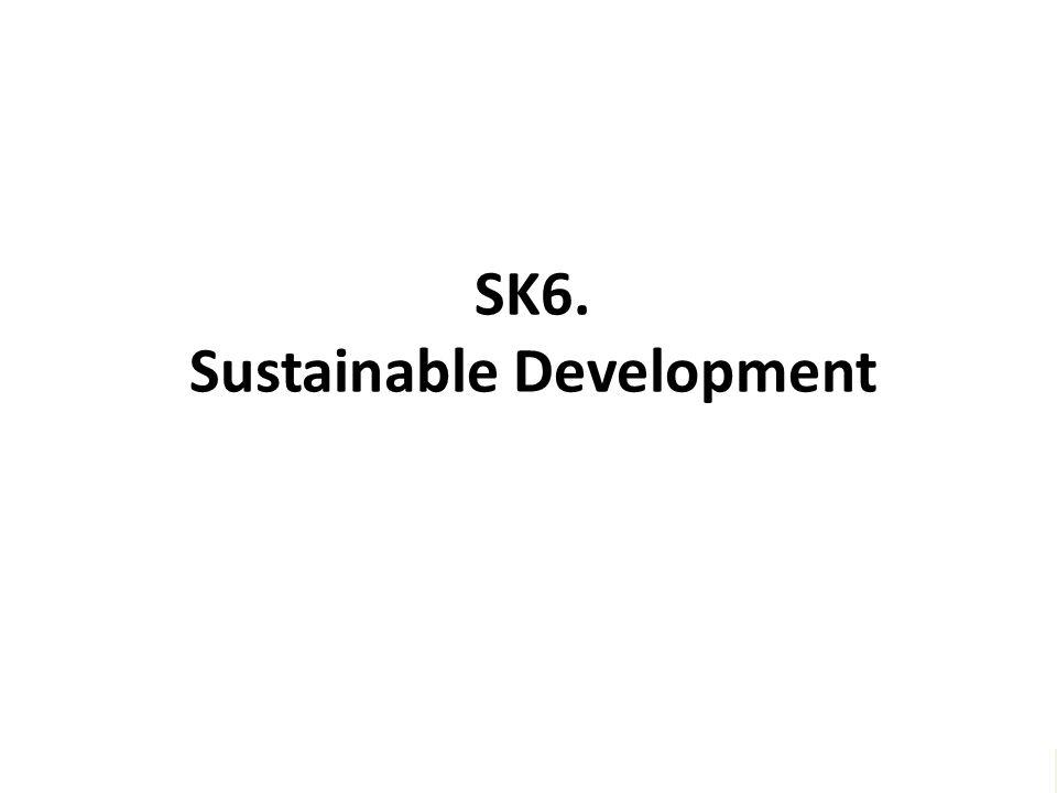 """SK6. Sustainable Development """"Melayani semua dengan jiwa Kegotongroyongan – untuk menggapai Kesejahtteraan bersama – dan meraih Keunggulan"""""""