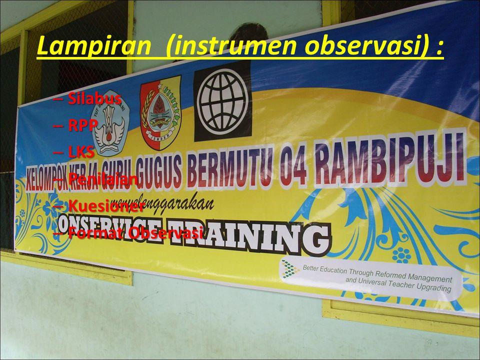 Lampiran (instrumen observasi) : – Silabus – RPP – LKS – Penilaian – Kuesioner – Format Observasi