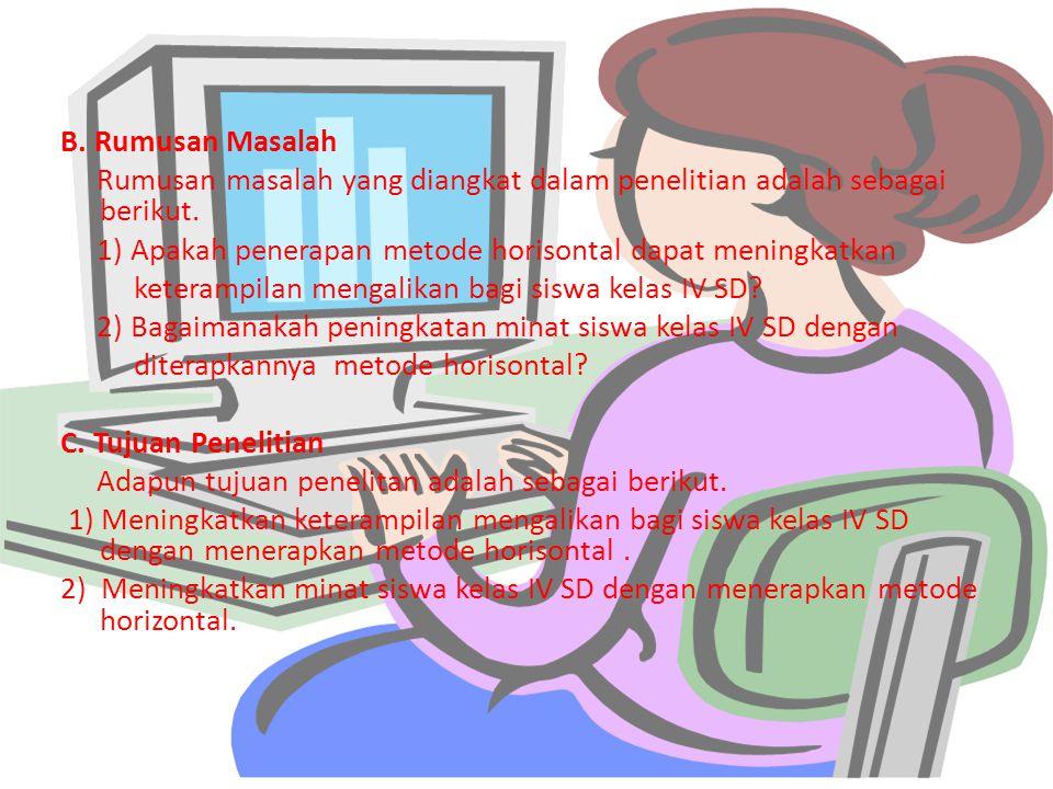B.Rumusan Masalah Rumusan masalah yang diangkat dalam penelitian adalah sebagai berikut.
