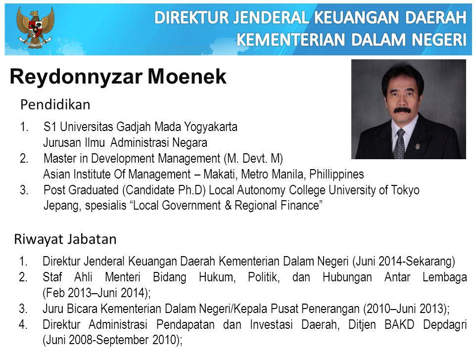 Reydonnyzar Moenek Pendidikan 1.S1 Universitas Gadjah Mada Yogyakarta Jurusan Ilmu Administrasi Negara 2.Master in Development Management (M. Devt. M)