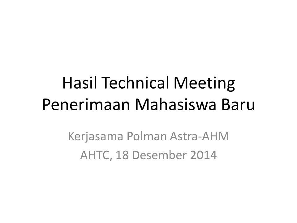 Follow Up Meeting 09-12-2014 Kuota untuk Jalur Umum minimal 5 Mahasiswa, Untuk Skill Contest AHM, hanya diberikan 1(satu) kuota untuk juara 1, Untuk AHM Best Student belum ada kuota untuk tahun ini, Pendaftaran Beasiswa diperpanjang sampai 16 Januari 2015