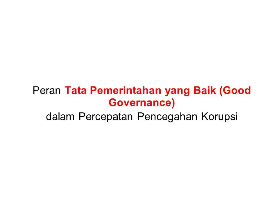 Peran Tata Pemerintahan yang Baik (Good Governance) dalam Percepatan Pencegahan Korupsi