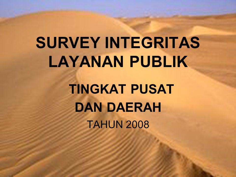 SURVEY INTEGRITAS LAYANAN PUBLIK TINGKAT PUSAT DAN DAERAH TAHUN 2008
