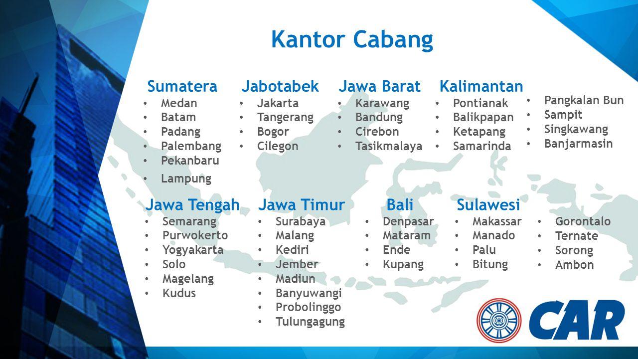 Kantor Cabang Sumatera Medan Batam Padang Palembang Pekanbaru Lampung Jabotabek Jakarta Tangerang Bogor Cilegon Jawa Barat Karawang Bandung Cirebon Ta