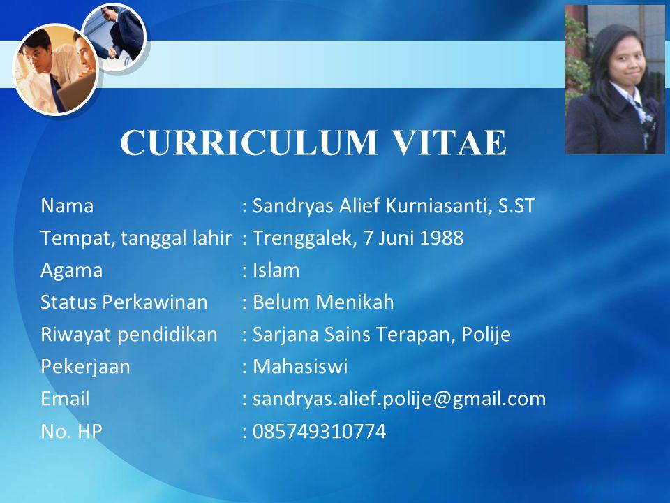 CURRICULUM VITAE Nama: Sandryas Alief Kurniasanti, S.ST Tempat, tanggal lahir: Trenggalek, 7 Juni 1988 Agama: Islam Status Perkawinan: Belum Menikah R