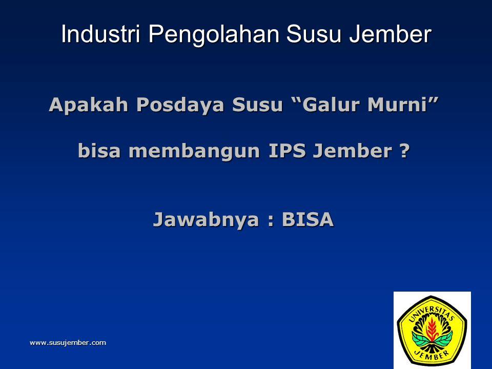 """www.susujember.com Industri Pengolahan Susu Jember Apakah Posdaya Susu """"Galur Murni"""" bisa membangun IPS Jember ? Jawabnya : BISA"""
