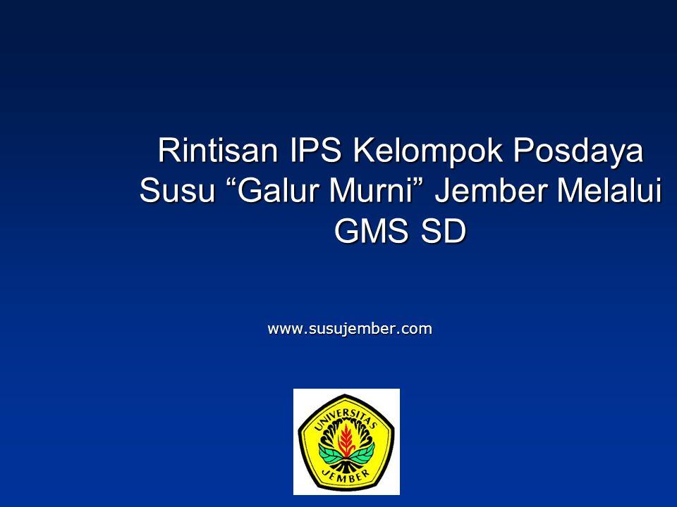 "Rintisan IPS Kelompok Posdaya Susu ""Galur Murni"" Jember Melalui GMS SD www.susujember.com"