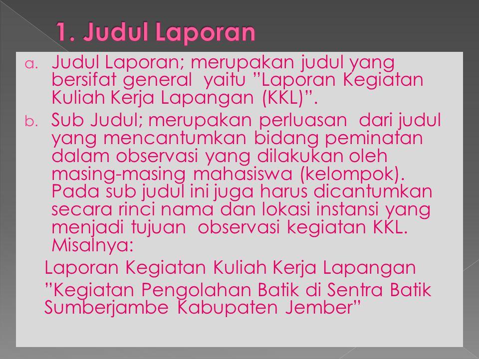 Sistematika Pelaporan KKL i.Halaman Judul ii. Halaman Judul Dalam iii.