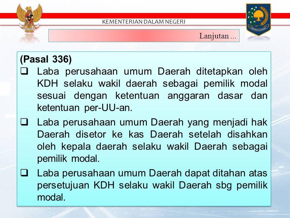 (Pasal 333)  Penyertaan modal Daerah ditetapkan dengan Perda.  Penyertaan modal Daerah dapat dilakukan untuk pembentukan BUMD dan penambahan modal B