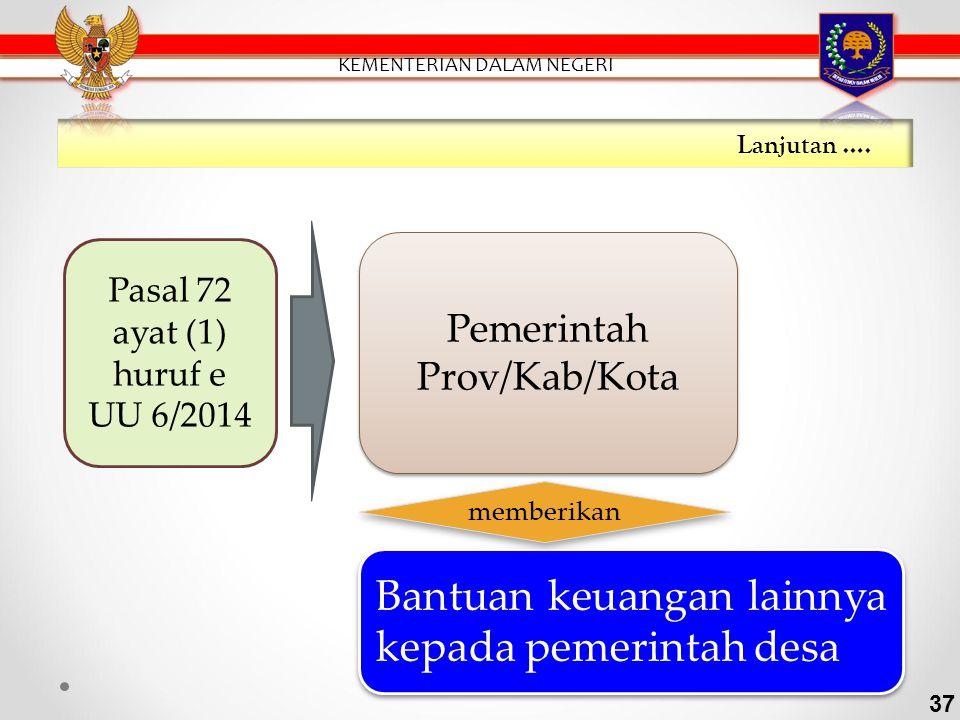 Pasal 72 ayat (1) huruf b dan ayat (2) UU 6/2014 Pemerintah Kab/Kota Alokasi dana untuk desa dan desa adat dari APBN dalam jenis belanja bentuan keuan