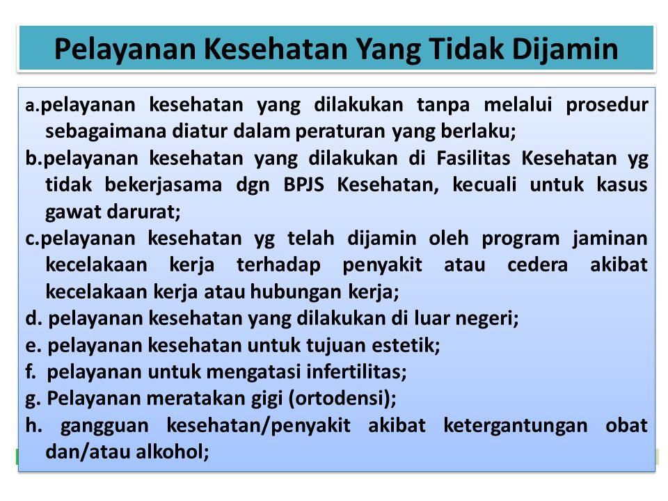 43 DANA NON KAPITASI Pembayaran klaim non Kapitasi pelayanan JKN oleh BPJS Kesehatan di FKTP milik Pemerintah Daerah dilakukan dengan cara mentransper